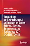 Download this eBook Proceedings of the International Colloquium on Sports Science, Exercise, Engineering and Technology 2014 (ICoSSEET 2014)