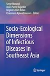 Download this eBook Socio-Ecological Dimensions of Infectious Diseases in Southeast Asia