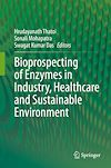 Bioprospecting of Enzymes in Industry, Healthcare and Sustainable Environment
