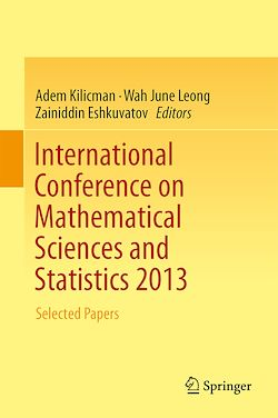 International Conference on Mathematical Sciences and Statistics 2013