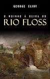 Télécharger le livre :  O Moinho à Beira do Rio Floss
