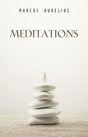 Téléchargez le livre :  Meditations: A New Translation