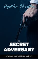 Download this eBook The Secret Adversary (Tommy & Tuppence, Book 1) (Tommy and Tuppence Series)