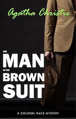 Download this eBook The Man in the Brown Suit (Colonel Race, #1)
