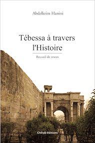 Téléchargez le livre :  Tébessa à travers l'Histoire
