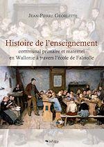 Download this eBook Histoire de l'enseignement communal primaire et maternel en Wallonie à travers l'école de Falisolle