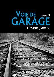 Téléchargez le livre :  Voie de garage (tome 3)