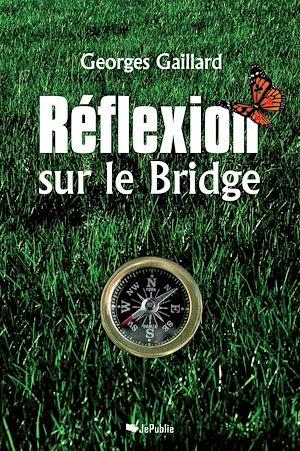 Téléchargez le livre :  Réflexion sur le bridge