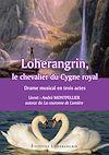 Télécharger le livre :  Loherangrin, le chevalier du cygne royal
