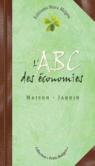 Téléchargez le livre :  L'ABC des économies - Maison, Jardin