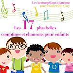 17 plus belles chansons pour enfants |  Collectif