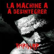 Téléchargez le livre :  La machine à désintégrer