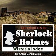 Téléchargez le livre :  Sherlock Holmes - Wisteria Lodge