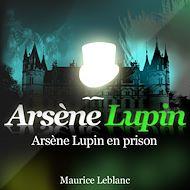 Téléchargez le livre :  Arsène Lupin en prison
