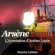 Téléchargez le livre :  L'arrestation d'Arsène Lupin