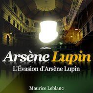 Téléchargez le livre :  L'évasion d'Arsène Lupin
