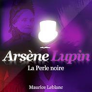 Téléchargez le livre :  Arsène Lupin - La perle noire