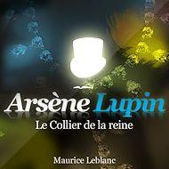 Téléchargez le livre :  Arsène Lupin - Le collier de la reine