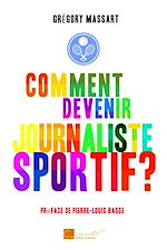 Download this eBook Comment devenir journaliste sportif ?