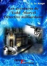 Téléchargez le livre :  Les aventures de Todd Marvel détective milliardaire - Livre I