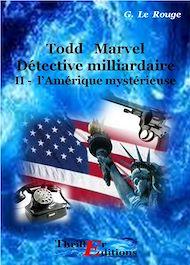 Téléchargez le livre :  Les aventures de Todd Marvel détective milliardaire - Livre II