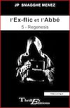 Télécharger le livre :  L'ex-flic et l'abbé - 5 - Regenesis