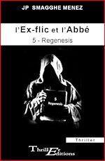 Download this eBook L'ex-flic et l'abbé - 5 - Regenesis