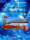 Télécharger le livre :  L'assassinat du Pont Rouge