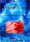 Télécharger le livre :  L'Espion X. 323, L'homme sans visage - Tome I