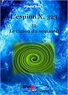 Télécharger le livre :  L'Espion X. 323, Le Canon du sommeil - Tome II