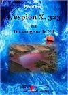 Télécharger le livre :  L'Espion X. 323, Du sang sur le Nil - Tome III
