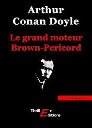 Téléchargez le livre :  Le grand moteur Brown-Pericord