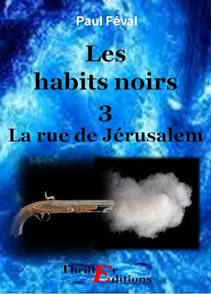Téléchargez le livre :  Les habits noirs, La rue de Jérusalem - Tome 3