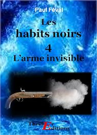 Téléchargez le livre :  Les habits noirs, L'arme invisible - Tome 4