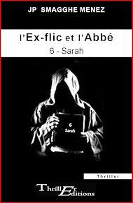 Téléchargez le livre :  L'ex-flic et l'abbé - 6 - Sarah