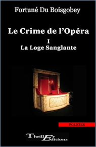 Téléchargez le livre :  Le crime de l'opéra : La loge sanglante - Tome 1