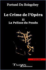 Téléchargez le livre :  Le crime de l'opéra : La pelisse du pendu - Tome 2