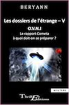 Télécharger le livre :  Les dossiers de l'étrange - V - OVNI - Le rapport Cometa, à quoi doit-on se préparer?