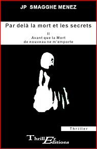 Téléchargez le livre :  Par delà la mort et les secrets - II - Avant que la mort de nouveau ne m'emporte
