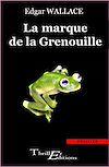 Télécharger le livre :  La marque de la grenouille