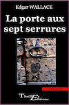 Télécharger le livre :  La porte aux sept serrures