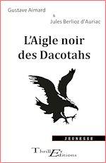 Download this eBook L'Aigle noir des Dacotahs