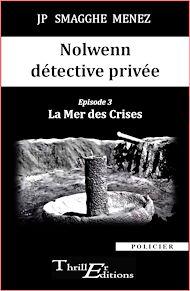 Téléchargez le livre :  Nolwenn détective privée - 3 - La Mer des Crises