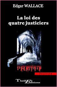 Téléchargez le livre :  La loi des quatre justiciers
