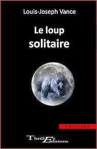 Téléchargez le livre :  Le loup solitaire