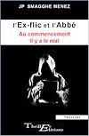 Télécharger le livre :  L'ex-flic et l'abbé - Au commencement, il y a le mal