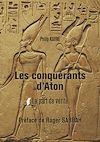 Télécharger le livre :  Les conquérants d'Aton -  Tome I : La part de vérité