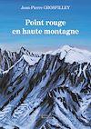 Télécharger le livre :  Point rouge en haute montagne