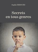 Téléchargez le livre :  Secrets en tous genres