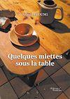 Télécharger le livre :  Quelques miettes sous la table